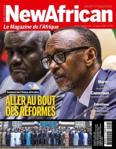 New African, le magazine de l'Afrique - Août - Septembre - Octobre 2018