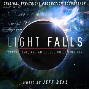 Jeff Beal - Light Falls: Space, Time, and an Obsession of Einstein (OTPS) (2019) [Official Digital Download]