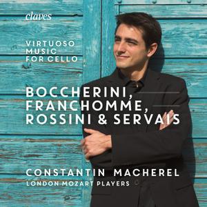 Constantin Macherel, London Mozart Players - Boccherini, Franchomme Rossini & Servais: Virtuoso Music for Cello and Strings