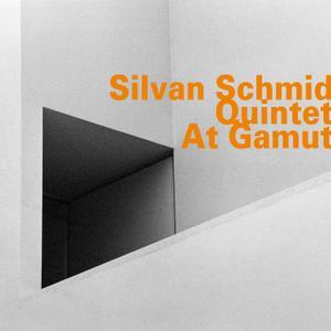 Silvan Schmid Quintet - At Gamut (2018)