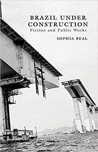 Brazil under Construction: Fiction and Public Works