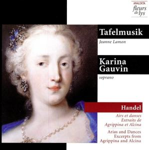 Jeanne Lamon, Tafelmusik, Karina Gauvin - Handel: Arias and Dances - Excerpts from Agrippina and Alcina (1999)