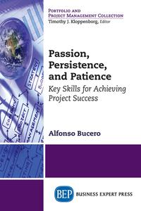 Passion, Persistence, and Patience: Key Skills for Achieving Project Success