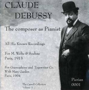 Claude Debussy - The Composer As Pianist (2000)