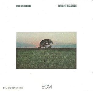 Pat Metheny - Bright Size Life (1976) {ECM 1073}