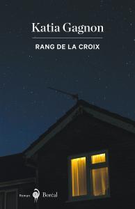 """Katia Gagnon, """"Rang de la Croix"""""""
