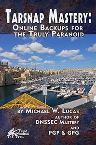 Tarsnap Mastery: Online Backups for the Truly Paranoid (Repost)