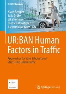 UR:BAN Human Factors in Traffic Approaches for Safe, Efficient and Stress-free Urban Traffic