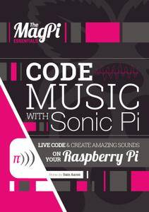 The Magpi Essentials - Code Music With Sonic PI 2016