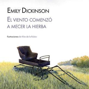 «El viento comenzó a mecer la hierba» by Emily Dickinson