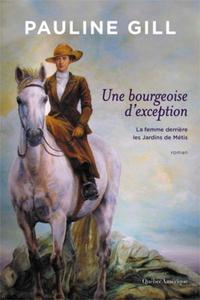 """Pauline Gill, """"Une bourgeoise d'exception: La femme derrière les Jardins de Métis"""""""