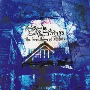 Gordon Grdina's East Van Strings - The Breathing Of Statues (2009) [Official Digital Download 24/88]