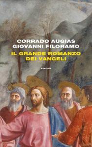 Corrado Augias, Giovanni Filoramo - Il grande romanzo dei Vangeli