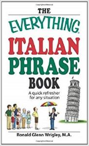 The Everything Italian Phrase Book: A quick refresher for any situation