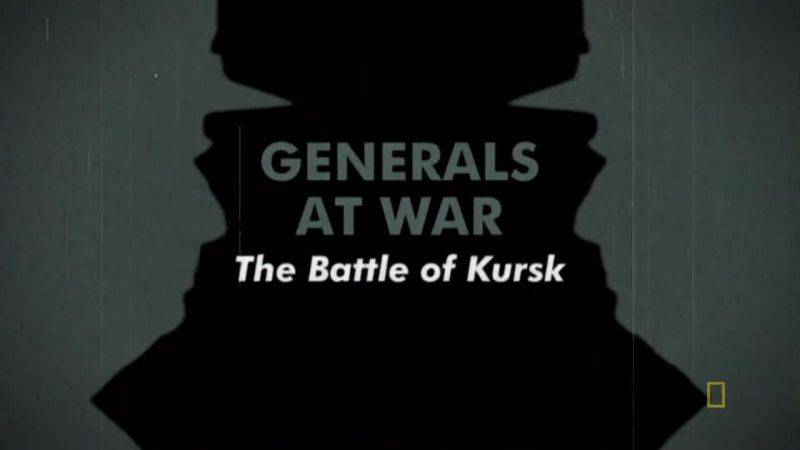 National Geographic - Generals at War: The Battle of Kursk (2009) [Repost]
