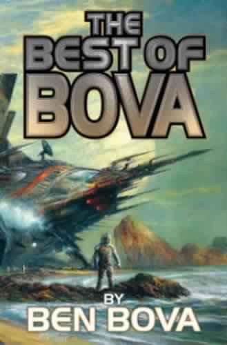 The Best of Bova: Volume 01 - Ben Bova