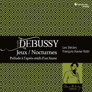 Les Siècles & François-Xavier Roth - Debussy: Jeux, Nocturnes, Prélude à l'aprés midi d'un faune (2018) [24/44]