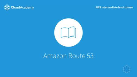 Working with AWS's Domain Name System Amazon Route 53