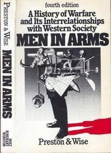 Men in Arms: A History of Warfare and its Interrelationships with Western Society (Repost)