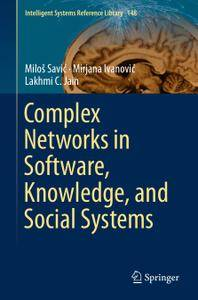 Complex Networks in Software, Knowledge, and Social Systems (Repost)