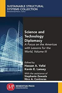 Science and Technology Diplomacy: A Focus on the Americas with Lessons for the World, Volume III