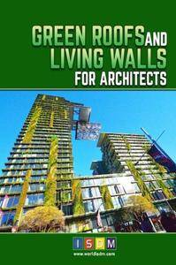 Green Roofs And Living Walls For Architects: Volume 1