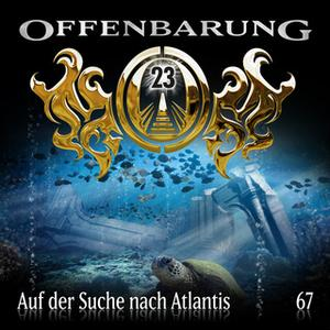 «Offenbarung 23 - Folge 67: Auf der Suche nach Atlantis» by Catherine Fibonacci