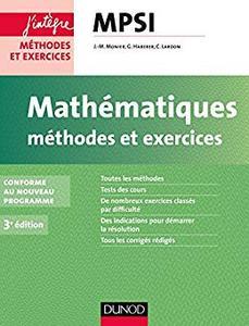 Mathématiques Méthodes et Exercices MPSI - 3e éd. : Conforme au nouveau programme