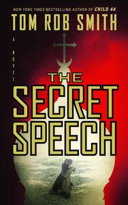 Tom Rob Smith - The Secret Speech (Leo Demidov, Book 2)