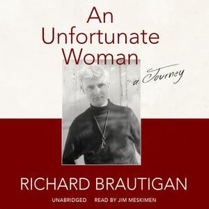 «An Unfortunate Woman» by Richard Brautigan