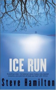 Steve Hamilton - Ice Run (Alex McKnight, Book 6)