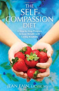 The Self-Compassion Diet: A Step-by-Step Program to Lose Weight with Loving-Kindness (repost)