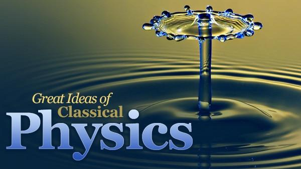 Great Ideas of Classical Physics