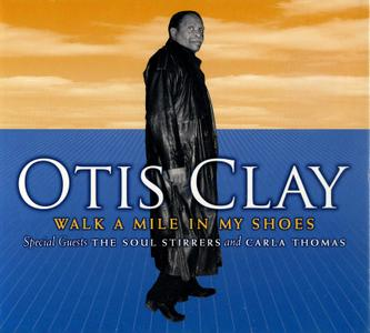 Otis Clay - Walk A Mile In My Shoes (2007)