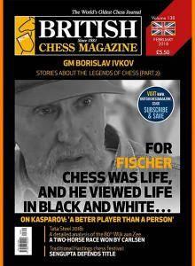 British Chess Magazine • Volume 138 • February 2018