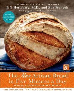 The New Artisan Bread in Five Minutes a Day: The Discovery That Revolutionizes Home Baking (Repost)