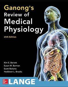 Ganong's Review of Medical Physiology (25th edition) [Repost]