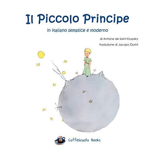 Antoine de Saint-Exupéry - Il Piccolo Principe in italiano semplice e moderno (2018) [Audiobook]
