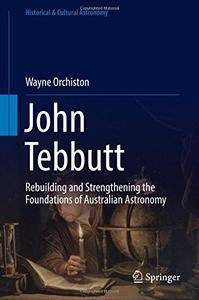 John Tebbutt: Rebuilding and Strengthening the Foundations of Australian Astronomy (repost)