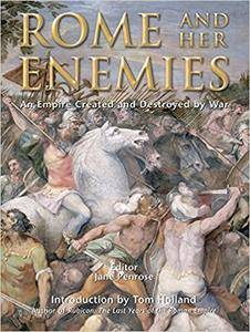 Rome and Her Enemies: An Empire Created and Destroyed by War (Repost)
