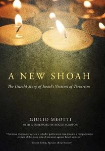 A New Shoah: The Untold Story of Israel's Victims of Terrorism (Repost)