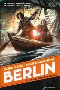 Fabio Geda, Marco Magnone - Berlin Vol.4. I lupi del Brandeburgo