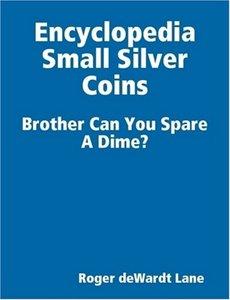 Encyclopedia Small Silver Coins (repost)