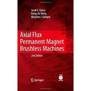Axial Flux Permanent Magnet Brushless Machines (Repost)