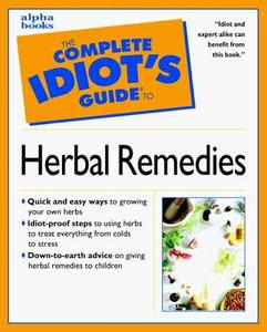 The Complete Idiot's Guide to Herbal Remedies