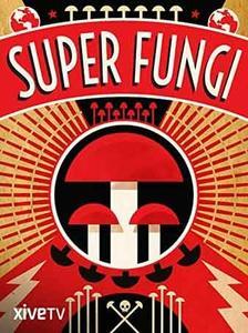 Super Fungi (2013)