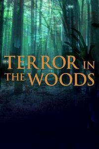 Terror in the Woods S01E09