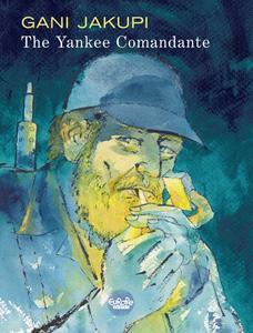 The Yankee Comandante (2019) (Europe Comics) (Digital-Empire