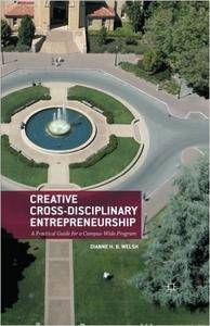 Creative Cross-Disciplinary Entrepreneurship: A Practical Guide for a Campus-Wide Program (repost)
