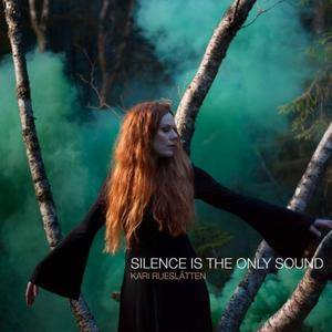 Kari Rueslatten - Silence Is the Only Sound (2017)